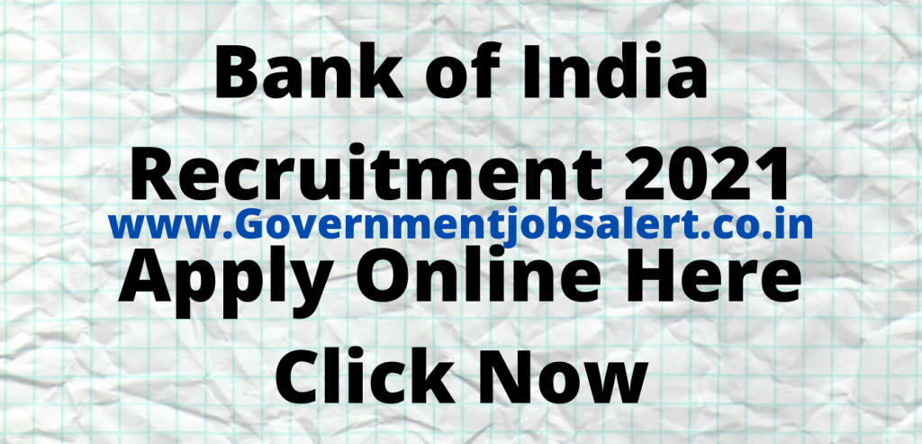 Bank of India Recruitment 2021 Apply Online Here Click Now