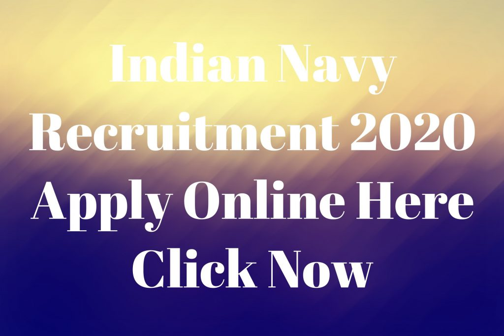 Indian Navy Recruitment 2020 Apply Online Here Click Now