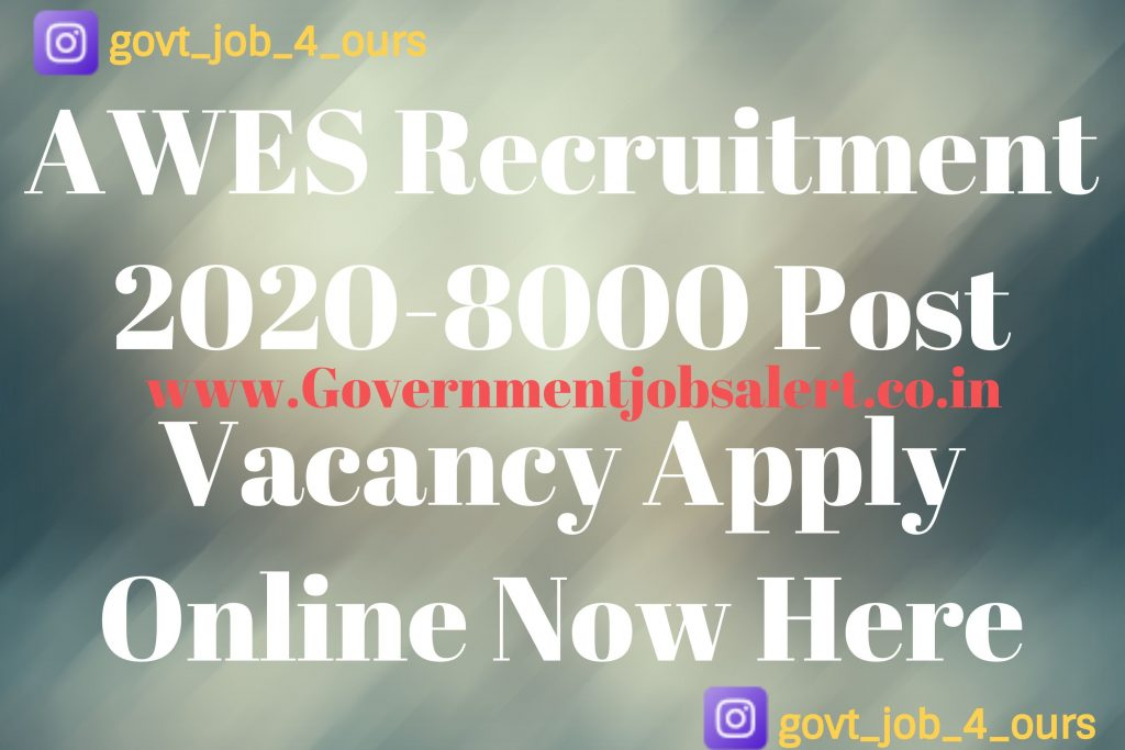 AWES Recruitment 2020-8000 Post Vacancy Apply Online Now Here