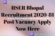 IISER Bhopal Recruitment 2020-81 Post Vacancy Apply Now Here