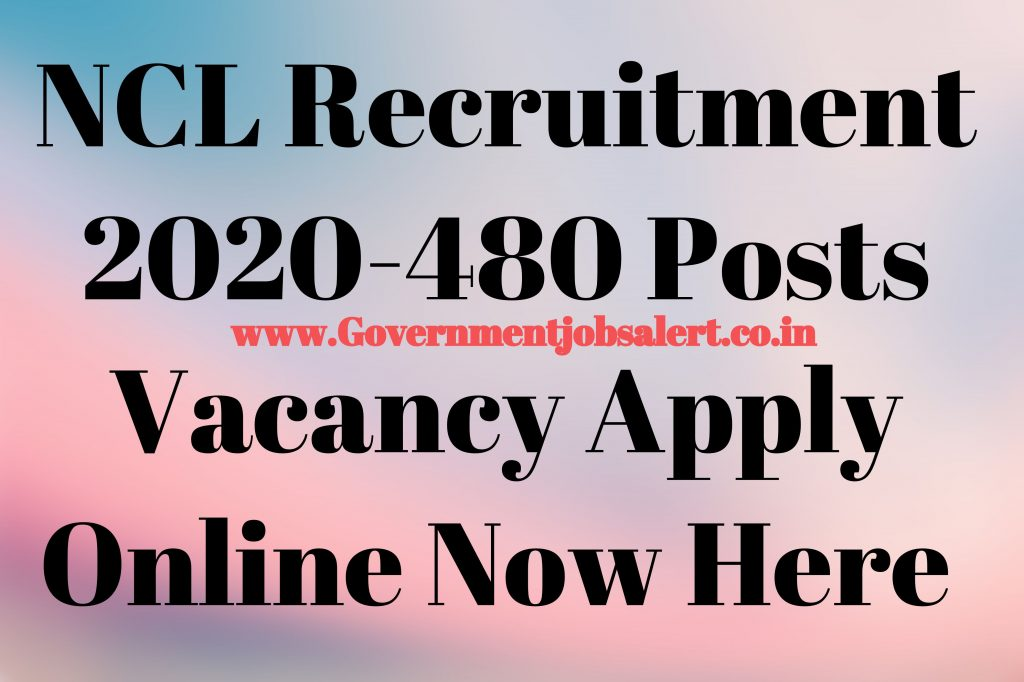 NCL Recruitment 2020-480 Posts Vacancy Apply Online Now Here