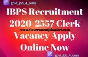 IBPS Recruitment 2020-2557 Clerk Vacancy Apply Online Now