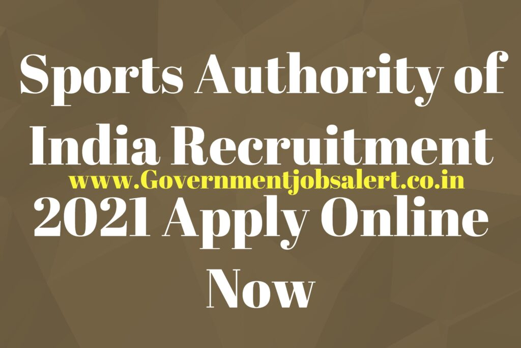 Sports Authority of India Recruitment 2021 Apply Online Now