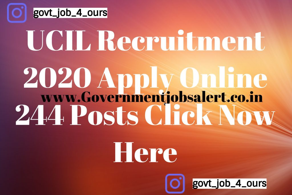 UCIL Recruitment 2020 Apply Online 244 Posts Click Now Here