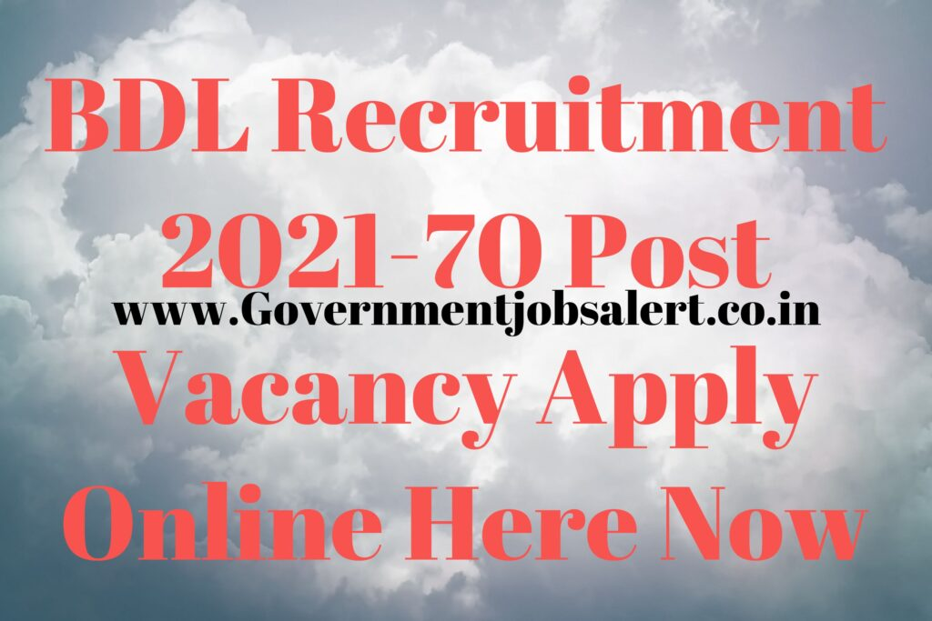 BDL Recruitment 2021-70 Post Vacancy Apply Online Here Now