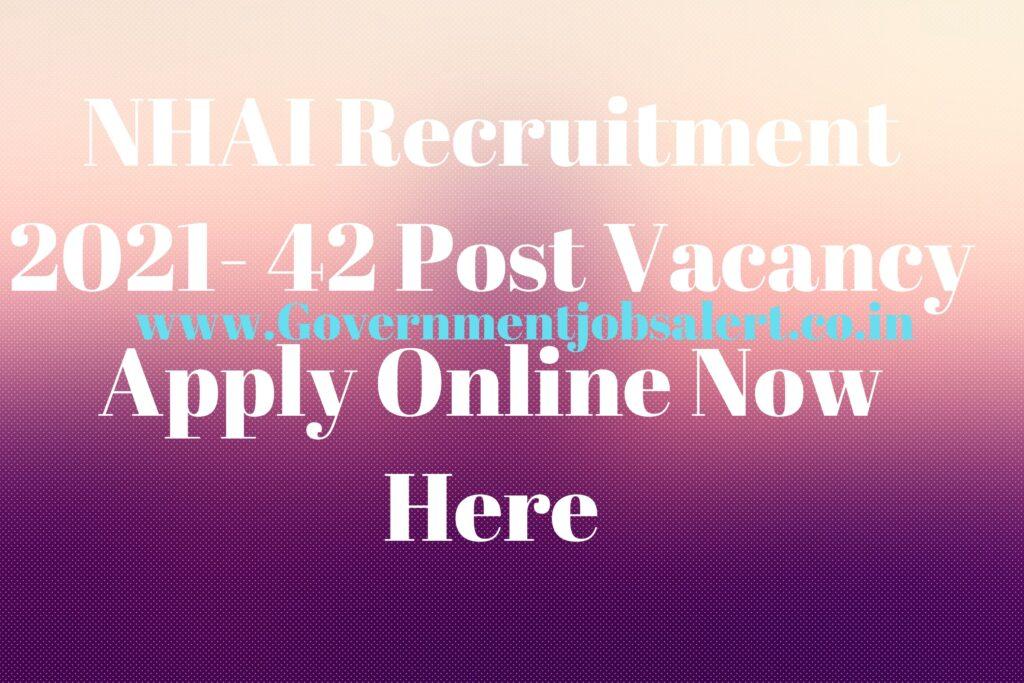 NHAI Recruitment 2021- 42 Post Vacancy Apply Online Now Here