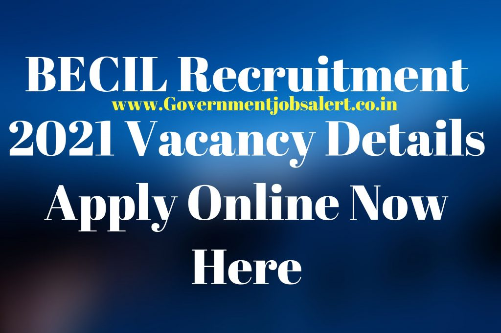 BECIL Recruitment 2021 Vacancy Details Apply Online Now Here