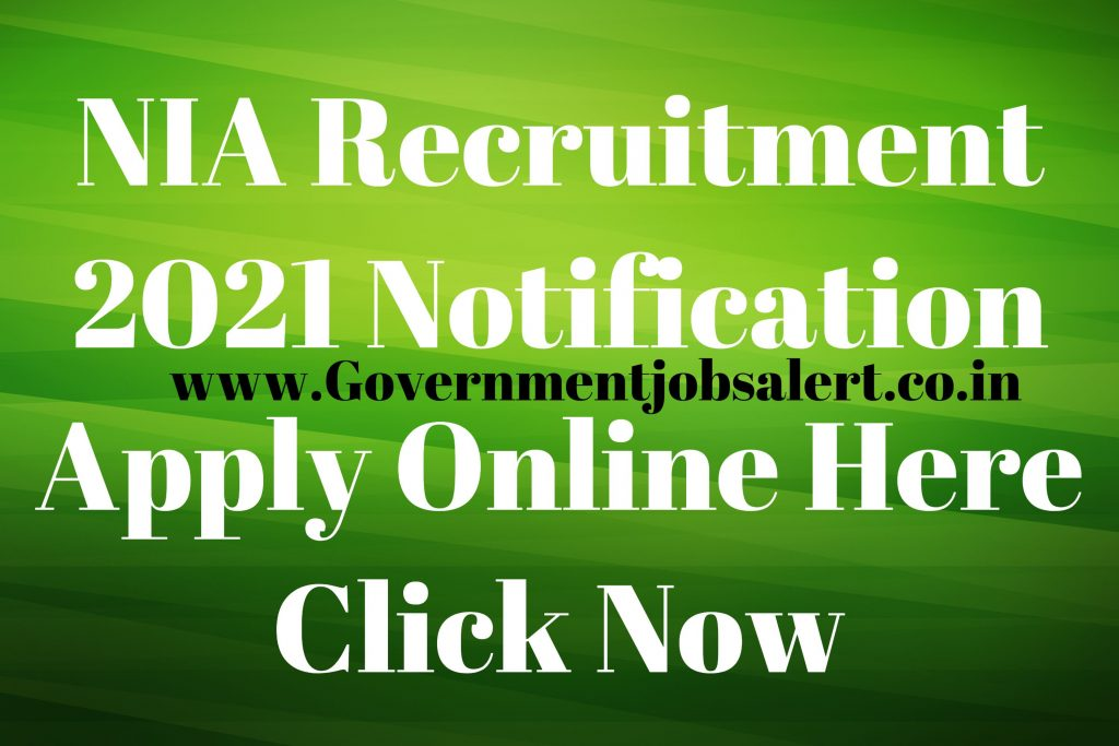 NIA Recruitment 2021 Notification Apply Online Here Click Now