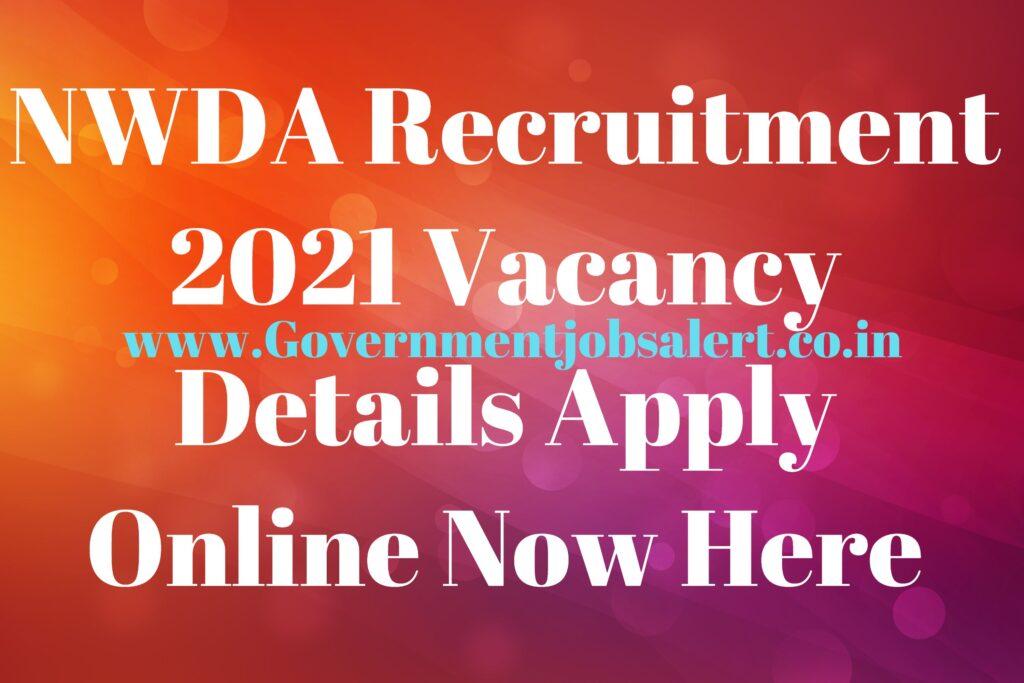 NWDA Recruitment 2021 Vacancy Details Apply Online Now Here
