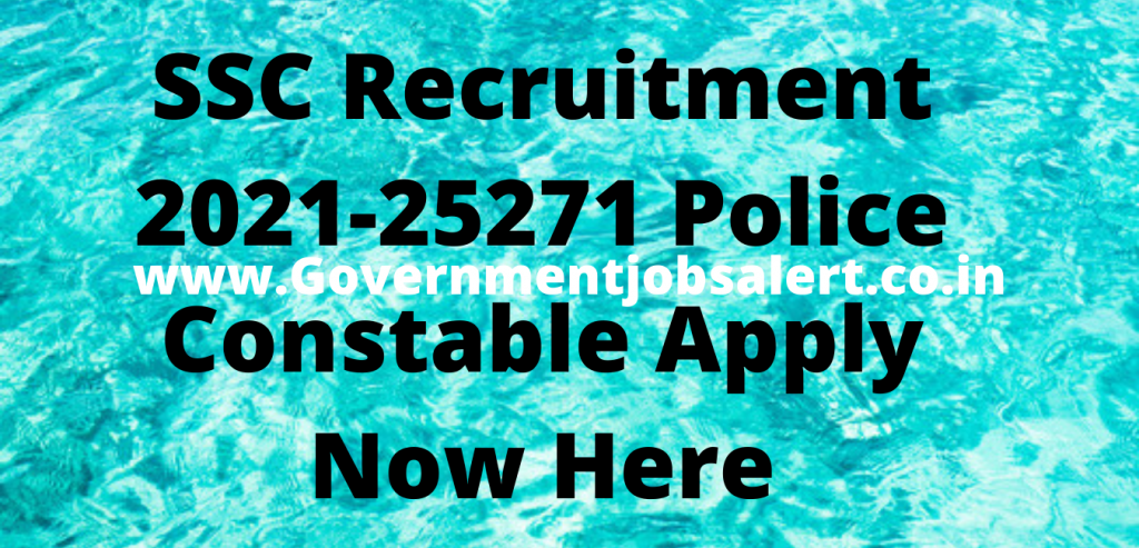 SSC Recruitment 2021-25271 Police Constable Apply Now Here